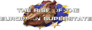 The Rise of a European Superstate