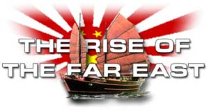 The Rise of the Far East